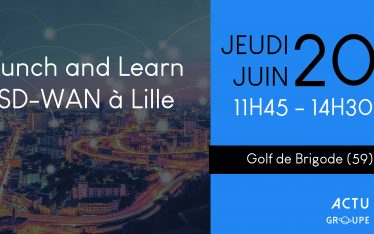 lunch_and_learn_sdwan_actu_groupe
